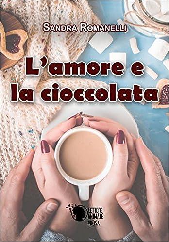Risultati immagini per l amore e la cioccolata