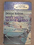 Front cover for the book Meet Me in Monte Carlo by Denise Robins