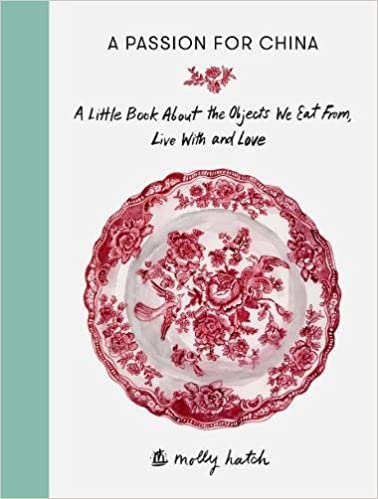 Book A Passion for China: A Little Book About the Objects We Eat from, Live with and Love