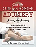 img - for Can We Cure and Forgive Adultery? Staying not Straying book / textbook / text book