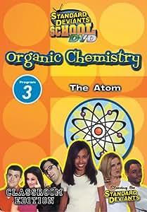 Standard Deviants School Organic Chemistry Module 3: The Atom