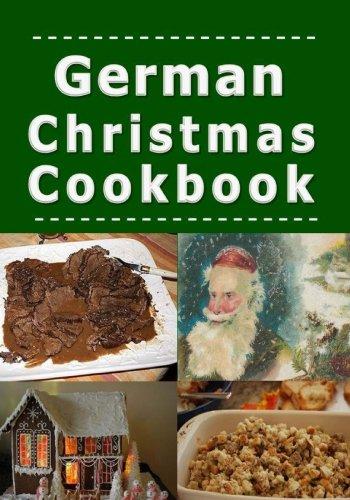 German Christmas Cookbook: Recipes for the Holiday Season (Christmas Around the World) (Volume 1) Christmas Recipes