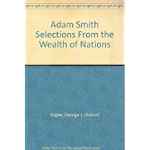 Adam Smith Selections From the Wealth of Nations
