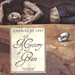The Mystery of Grace | Charles de Lint