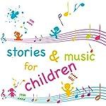 Stories and Music for Children | Beatrix Potter,Hans Christian Andersen,Joseph Jacobs
