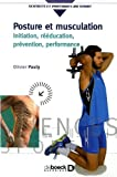 Posture et musculation, Initiation, rééducation, prévention, performance