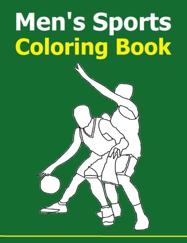 Download Men's Sports Coloring Book: Men's Sports Coloring Book: A Coloring Book for Men about Sports. Men like to color too! Ball game scenes or symbols, ... Use crayons, color pencils or color markers. PDF