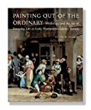 Painting Out of the Ordinary, David H. Solkin, 0300140614