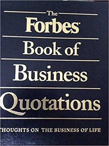 the forbes book of business quotations 14 173 thoughts on the