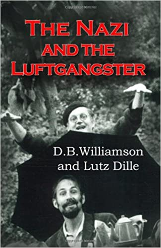 The Nazi and the Luftgangster - Doug Williamson's autobiography, interwoven with the story of Lutz Dille, a German soldier he met and became friends with after the war