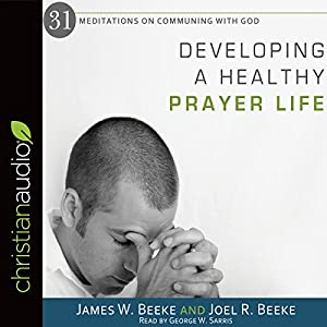Developing a Healthy Prayer Life Audiobook