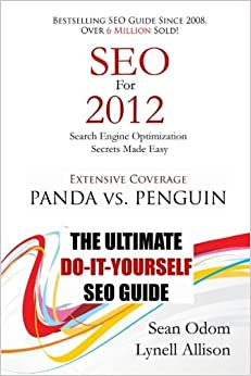 SEO For 2012: Seach Engine Optimization Made Easy: Volume 1