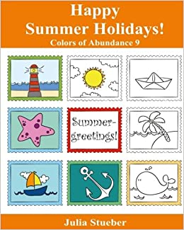 Amazon happy summer holidays an adult coloring book colors amazon happy summer holidays an adult coloring book colors of abundance volume 9 9781535344678 julia stueber books m4hsunfo