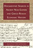 Documentary Sources in Ancient Near Eastern and Greco-Roman Economic History: Methodology and Practice