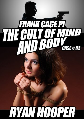 The Cult of Mind and Body (A Frank Cage PI Crime Story Book 2)