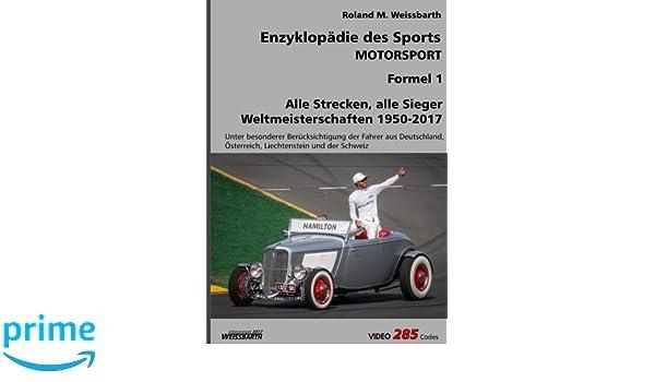[V3.3] Motorsport - Formel 1: Weltmeisterschaften 1950 - 2017 (Enzyklopädie des Sports) (German Edition): Roland M. Weissbarth: 9781981819027: Amazon.com: ...