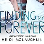 Finding My Forever: The Beaumont Series, Book 3 | Heidi McLaughlin