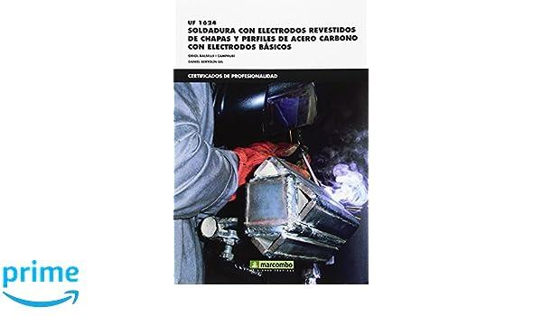 *UF 01624 Soldadura con electrodos revestidos de chapas y perfiles de acero carbono con electrodos básicos CERTIFICADOS DE PROFESIONALIDAD: Amazon.es: ...