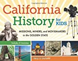 Search : California History for Kids: Missions, Miners, and Moviemakers in the Golden State, Includes 21 Activities (For Kids series)