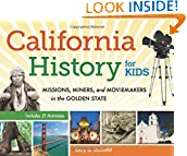 #9: California History for Kids: Missions, Miners, and Moviemakers in the Golden State, Includes 21 Activities (For Kids series)