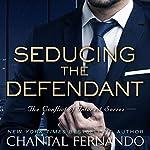 Seducing the Defendant   Chantal Fernando