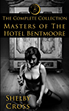 Masters of the Hotel Bentmoore: The Complete Collection (BDSM/Erotica)