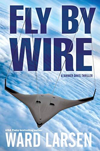 (Fly By Wire (Jammer Davis Thriller Book 1))