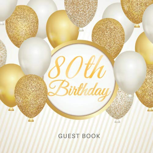 80 Birthday Party Ideas - 80th Birthday Guest Book: For Celebration