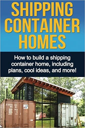 shipping container homes how to build a shipping container home
