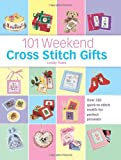 101 Weekend Cross Stitch Gifts, Lesley Teare, 0715319450