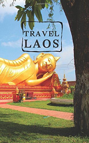 Travel Laos: Blank Travel Journal, 5 x 8, 108 Lined Pages (Travel Planner & Organizer)