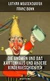 Die Gnomen und das Kartenhaus und andere Kindergeschichten (Mit Illustrationen): Die schönsten Kindergeschichten in Versen (Der Pudel + Die kluge Minka ... eigensinnige Schwein...) (German Edition)