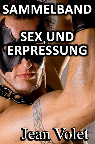 erotische geschichten erpressung