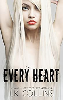 Every Heart (Every Soul Series Book 2) by [Collins, LK]