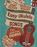 Easy Ukulele Songs: 5 with 5 Chords: Book + online video (Beginning Ukulele Songs) (Volume 4)