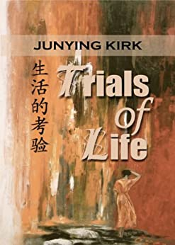 Trials of Life (Journey to the West Book 2) by [Kirk, Junying]