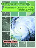 Weather Observation Satellites, Allan B. Cobb, 0823938565
