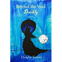 Beyond the Void Darkly