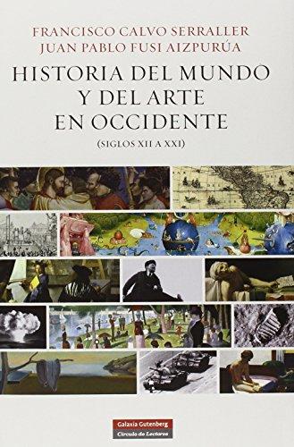 Descargar Libro Historia Del Mundo Y Del Arte En Occidente. Siglos Xii A Xxi Francisco Calvo Serraller
