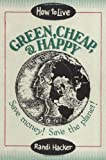 img - for How to Live Green, Cheap & Happy book / textbook / text book