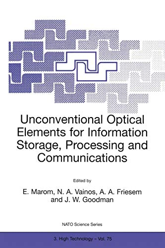 Unconventional Optical Elements for Information Storage, (NATO SCIENCE PARTNERSHIP SUB-SERIES: 3: High Technology Volume