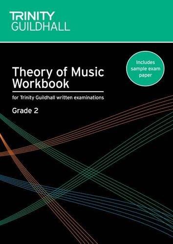 - Theory of Music Workbook Grade 2 (Trinity Guildhall Theory of Music)