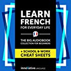 Learn French for Everyday Life - the Big Audiobook Collection for Beginners Rede von  Innovative Language Learning LLC Gesprochen von:  FrenchPod101.com