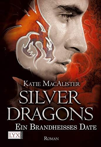 Silver Dragons - Ein brandheißes Date (Silver-Dragons-Reihe, Band 1)
