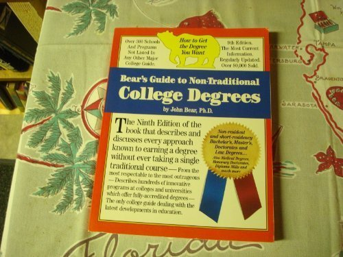 Bear's Guide to Non-Traditional College Degrees (Bear's Guide to Earning Degrees by Distance Learning) (Bears Guide To Earning Degrees By Distance Learning)