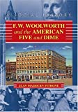 img - for F.W. Woolworth and the American Five and Dime: A Social History by Jean Maddern Pitrone (2007-01-09) book / textbook / text book