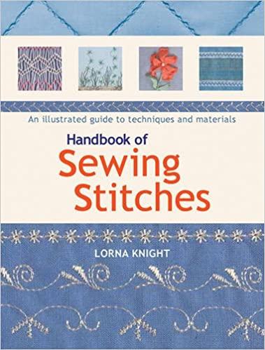 Handbook of Sewing Stitches: An illustrated guide to