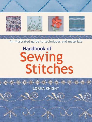 Stitch Material (Handbook of Sewing Stitches: An Illustrated Guide to Techniques and Materials)