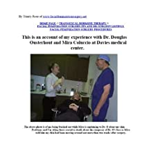 My Facial Feminization Surgery FFS experience with Dr. Douglas Ousterhout and Mira Coluccio at Davies medical center and corrections done by Dr. Mark Zukowski ... IL., for transsexuals and transgendered
