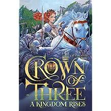 A Kingdom Rises (Crown of Three Book 3)